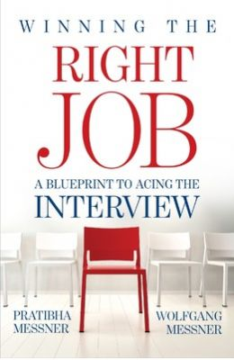 Pratibha and Wolfgang Messner (2015). Winning the Right Job. A Blueprint to Acing the Interview